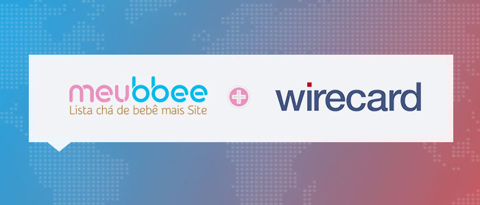 Por que o Meubbee usa a Wirecard?
